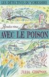 Julia Chapman - Les détectives du Yorkshire Tome 4 : Rendez-vous avec le poison.