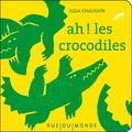 Julia Chausson - Ah ! les crocodiles.