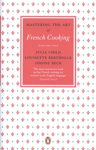 Julia Child et Simone Beck - Mastering the Art of French Cooking: Volume1.