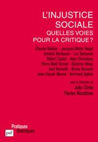 Julia Christ et Florian Nicodème - L'injustice sociale - Quelles voies pour la critique ?.