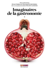Julia Csergo et Olivier Etcheverria - Imaginaires de la gastronomie.