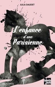 Julia Daudet - L'enfance d'une parisienne.