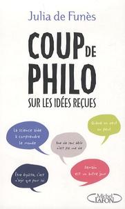 Julia de Funès - Coup de philo... sur les idées recues.
