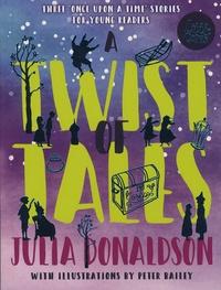 Julia Donaldson et Peter Bailey - A Twist of Tales.
