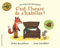 Julia Donaldson et Axel Scheffler - C'est l'heure de s'habiller!.