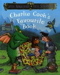 Julia Donaldson et Axel Scheffler - Charlie Cook's Favourite Book.