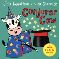 Julia Donaldson et Nick Sharratt - Conjuror Cow.