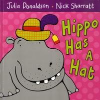 Julia Donaldson et Nick Sharratt - Hippo Has a Hat.
