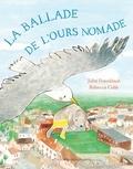 Julia Donaldson et Rebecca Cobb - La ballade de l'ours nomade.