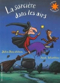 Julia Donaldson et Axel Scheffler - La sorcière dans les airs.