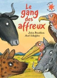 Julia Donaldson et Axel Scheffler - Le gang des affreux.