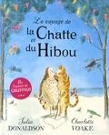 Julia Donaldson et Charlotte Voake - Le voyage de la Chatte et du Hibou.