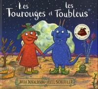 Julia Donaldson et Axel Scheffler - Les Tourouges et les Toubleus.