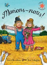 Julia Donaldson et Axel Scheffler - Marions-nous !.