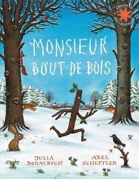 Julia Donaldson et Axel Scheffler - Monsieur Bout-de-Bois.