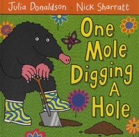 Julia Donaldson et Nick Sharratt - One Mole Digging a Hole.