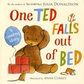 Julia Donaldson et Anna Currey - One Ted Falls Out of Bed.