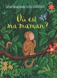Julia Donaldson et Axel Scheffler - Où est ma maman?.