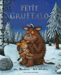 Julia Donaldson et Axel Scheffler - Petit Gruffalo.