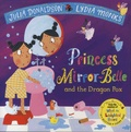 Julia Donaldson et Lydia Monks - Princess Mirror-Belle and the Dragon Pox.