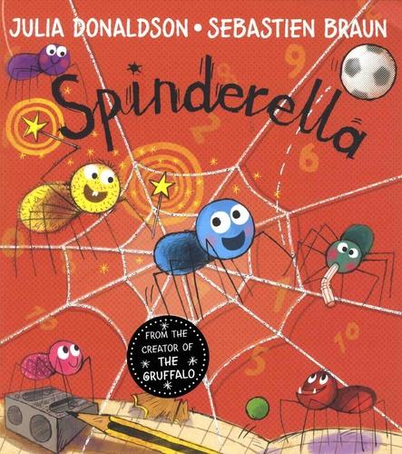 Julia Donaldson et Sébastien Braun - Spinderella.