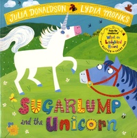 Julia Donaldson et Lydia Monks - Sugarlump and the Unicorn.