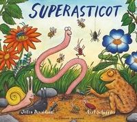 Julia Donaldson et Axel Scheffler - Superasticot.