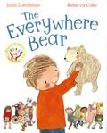 Julia Donaldson et Rebecca Cobb - The Everywhere Bear.
