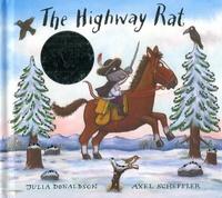 Julia Donaldson et Axel Scheffler - The Highway Rat.