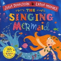 Julia Donaldson et Lydia Monks - The Singing Mermaid.