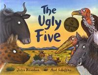 Julia Donaldson et Axel Scheffler - The Ugly Five.