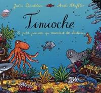 Julia Donaldson - Timioche - Le petit poisson qui racontait des histoires.
