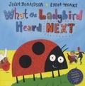 Julia Donaldson et Lydia Monks - What the Ladybird Heard Next.