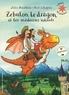 Julia Donaldson et Axel Scheffler - Zébulon le dragon et les médecins volants.