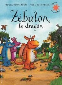 Julia Donaldson et Axel Scheffler - Zébulon le dragon.