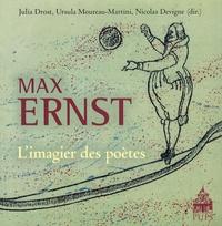 Julia Drost et Ursula Moureau-Martini - Max Ernst, l'imagier des poètes.