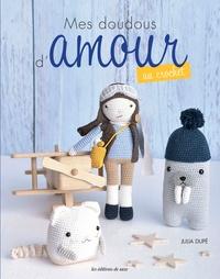Ebooks téléchargement gratuit en ligne Mes doudous d'amour au crochet par Julia Dupé (Litterature Francaise) 9782756533971