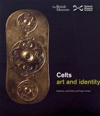 Julia Farley et Fraser Hunter - Celts: art and identity.