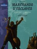Julia Ferloni - Marchands d'esclaves - De la traite à l'abolition.