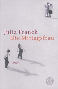 Julia Franck - Die Mittagsfrau.