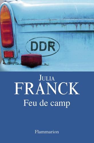 Julia Franck - Feu de camp.