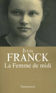Julia Franck - La Femme de midi.