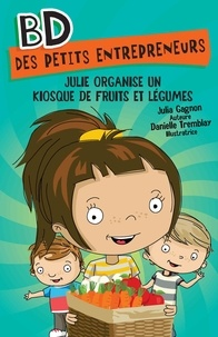 Julia Gagnon et Danielle Tremblay - Julie organise un kiosque de fruits et légumes.