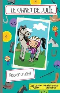 Julia Gagnon et Danielle Tremblay - Le carnet de Julie - Relever un défi.