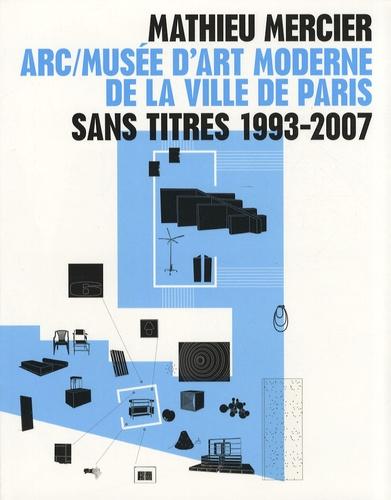 Julia Garimorth et Lionel Bovier - Mathieu Mercier Sans titres 1993-2007 - ARC/Musée d'art moderne de la ville de Paris.