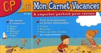 Julia Georges et Béatrice Daucin - Mon Carnet Vacances CP.