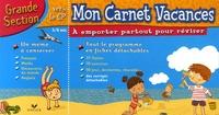 Julia Georges et Béatrice Daucin - Mon Carnet Vacances Grande Section.