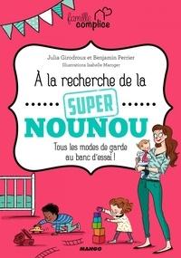 Julia Girodroux et Benjamin Perrier - À la recherche de la super nounou - Tous les modes de garde au banc d'essai !.