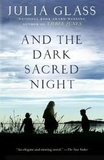 Julia Glass - And the Dark Sacred Night.