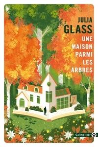 Julia Glass - Une maison parmi les arbres.